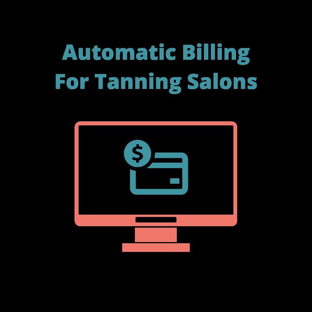Tanning Salon Automatic Billing