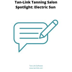 Tan-Link Tanning Salon Spotlight: Electric Sun